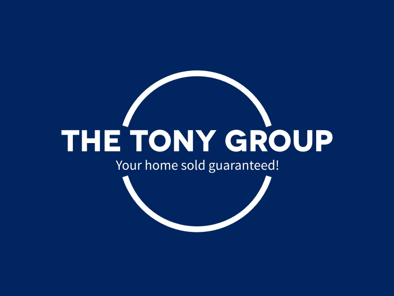 The Tony Group - Your home sold guaranteed!