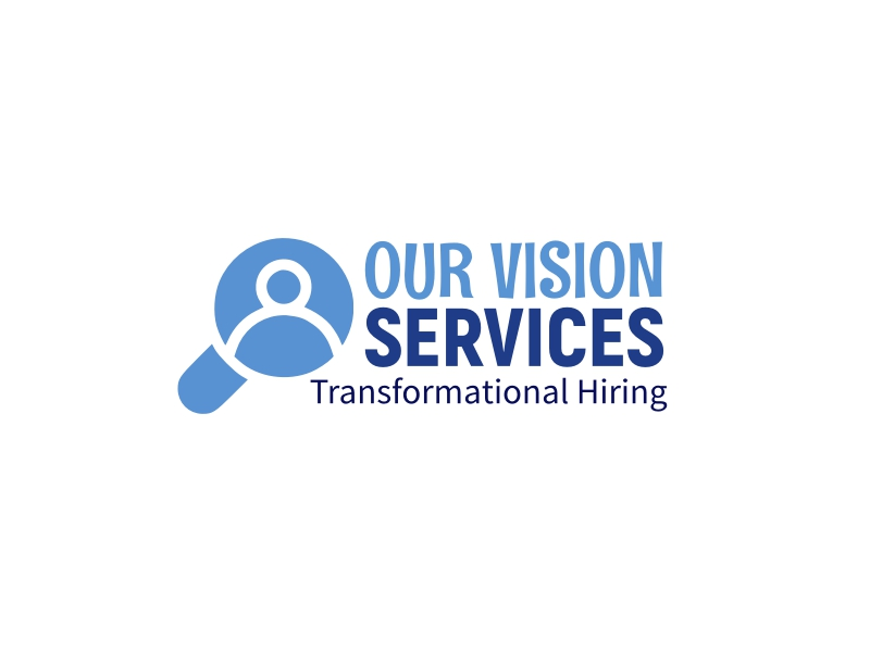 OUR VISION SERVICES - Transformational Hiring
