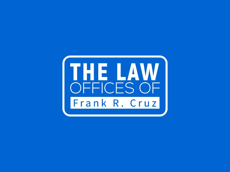THE LAW OFFICES OF - Frank R. Cruz